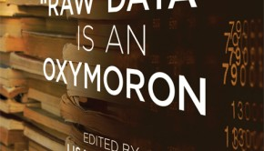 """'Raw Data"" is an Oxymoron,"" edited by Lisa Gitelman"