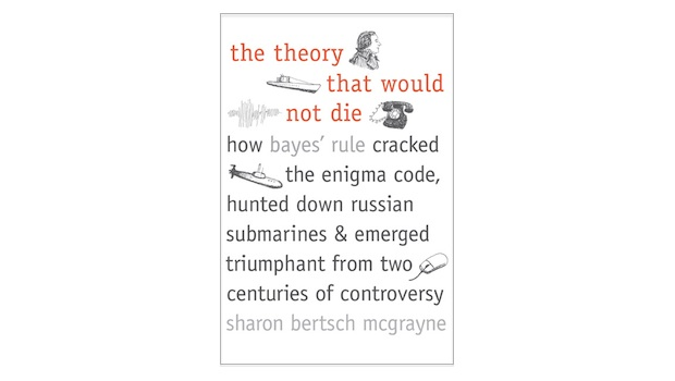 """The Theory That Would Not Die,"" by Sharon McGrayne"