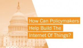 How can policymakers help build the Internet of Things
